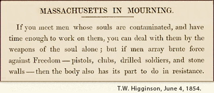"Higginson, quote from ""Massachusetts in Mourning,"" 1854"